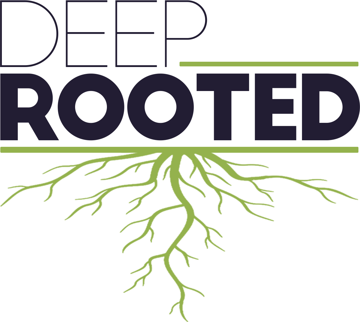 Deep Rooted